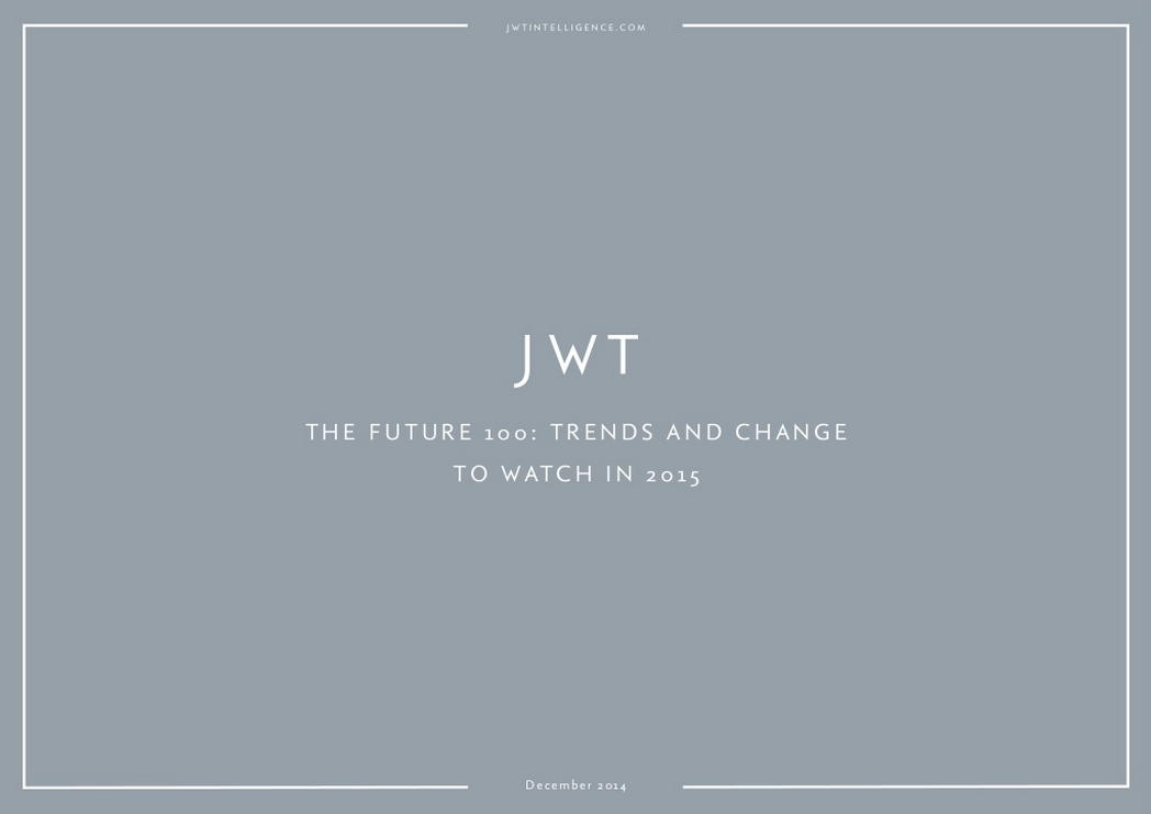 JWT's The Future 100 Marketing Trends for 2015